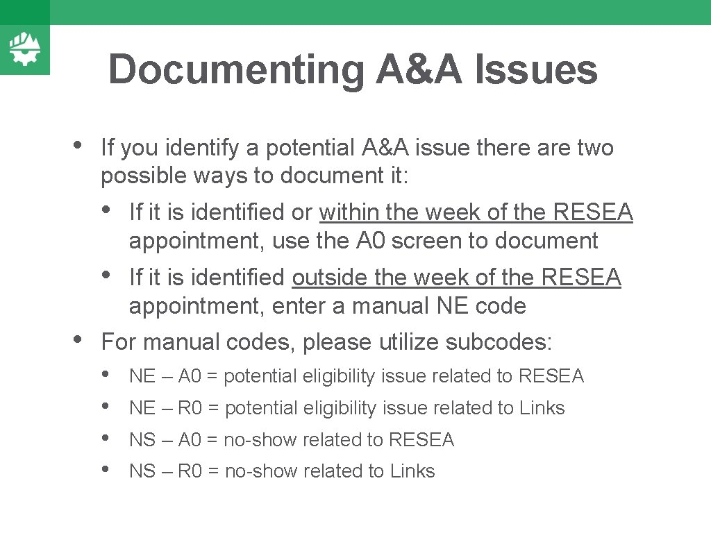 Documenting A&A Issues • • If you identify a potential A&A issue there are