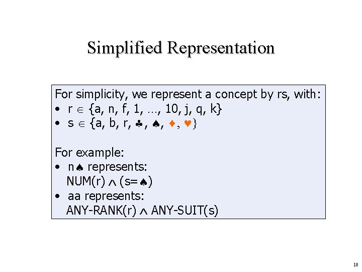 Simplified Representation For simplicity, we represent a concept by rs, with: • r {a,