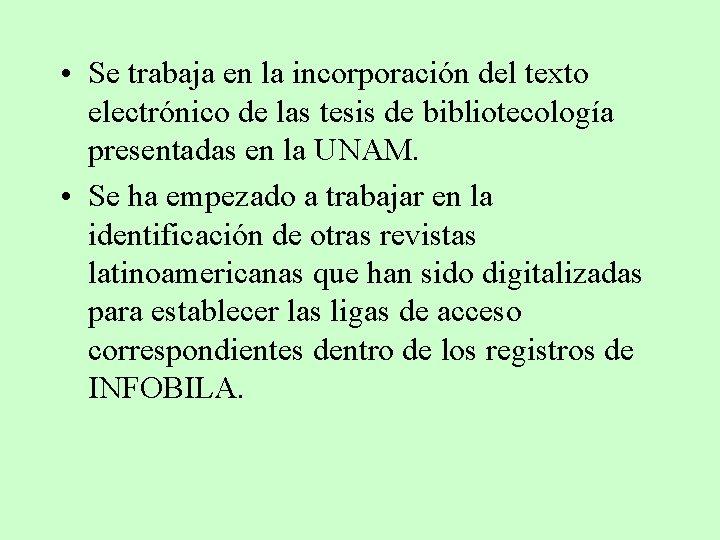 • Se trabaja en la incorporación del texto electrónico de las tesis de