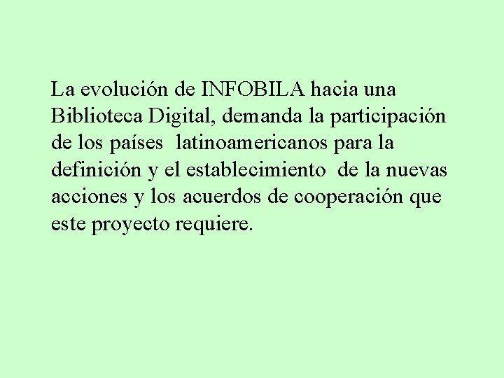 La evolución de INFOBILA hacia una Biblioteca Digital, demanda la participación de los países