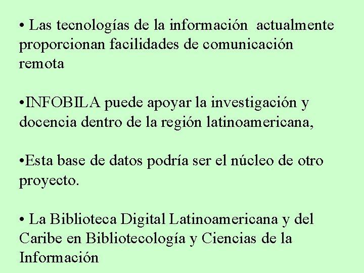 • Las tecnologías de la información actualmente proporcionan facilidades de comunicación remota •