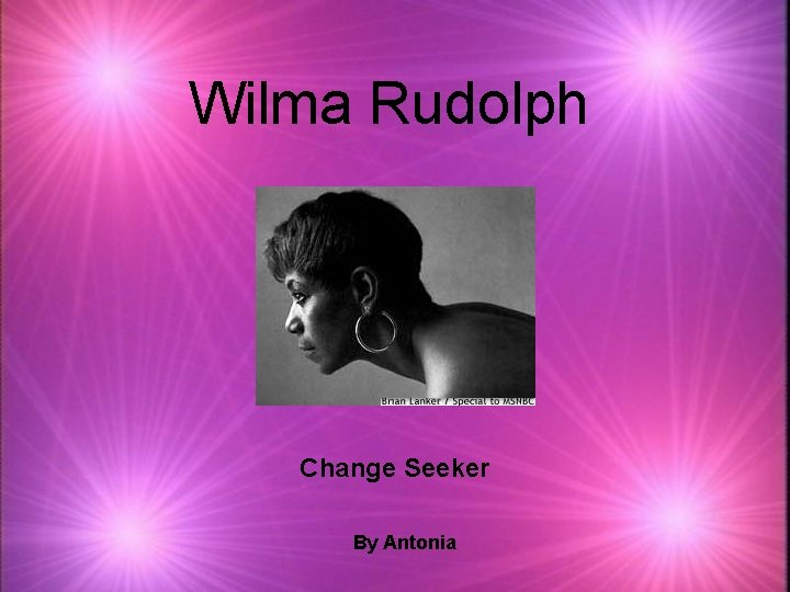 Wilma Rudolph Change Seeker By Antonia