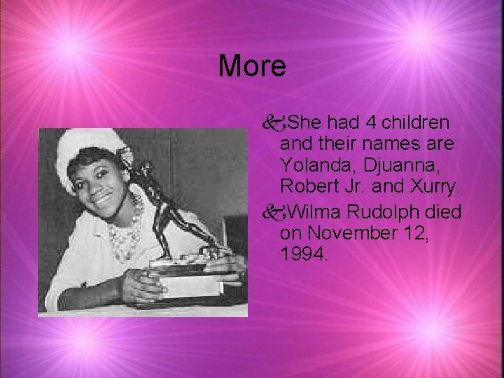 More k. She had 4 children and their names are Yolanda, Djuanna, Robert Jr.