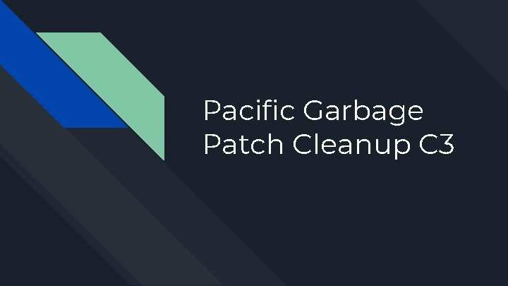 Pacific Garbage Patch Cleanup C 3