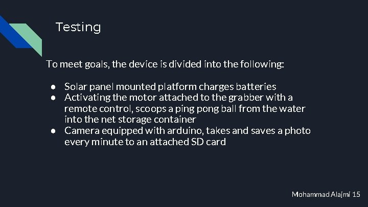 Testing To meet goals, the device is divided into the following: ● Solar panel