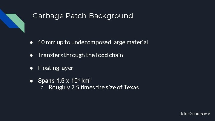 Garbage Patch Background ● 10 mm up to undecomposed large material ● Transfers through