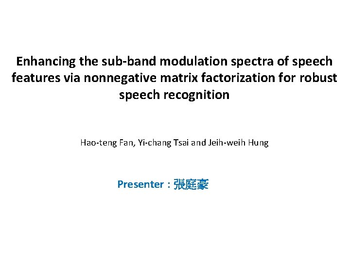Enhancing the sub-band modulation spectra of speech features via nonnegative matrix factorization for robust