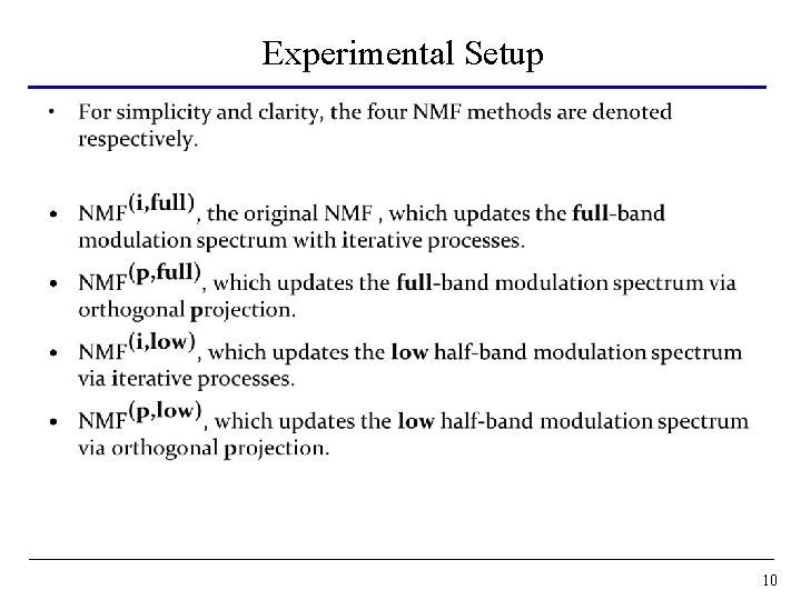 Experimental Setup • 10