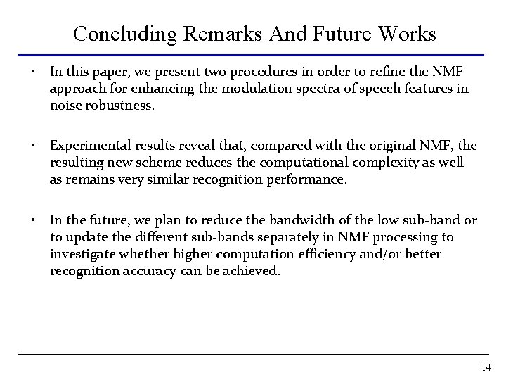 Concluding Remarks And Future Works • In this paper, we present two procedures in