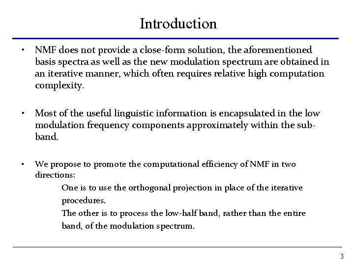 Introduction • NMF does not provide a close-form solution, the aforementioned basis spectra as