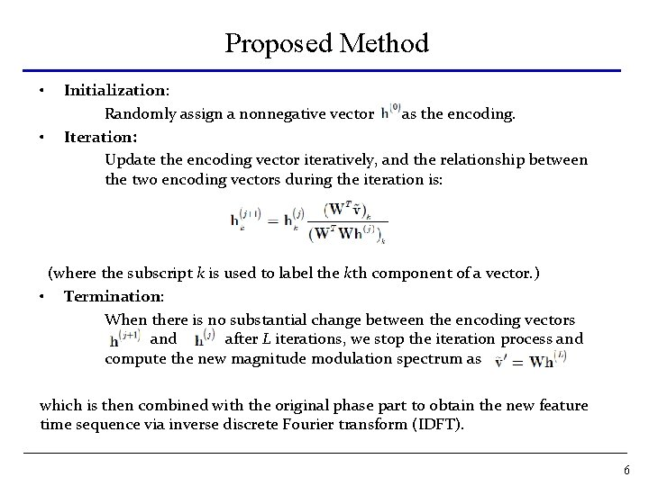 Proposed Method • • Initialization: Randomly assign a nonnegative vector as the encoding. Iteration: