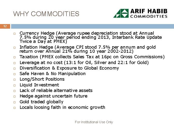 WHY COMMODITIES 12 Currency Hedge (Average rupee depreciation stood at Annual 7. 5% during