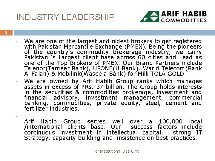 INDUSTRY LEADERSHIP 2 • • • We are one of the largest and oldest
