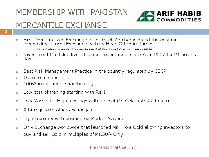 MEMBERSHIP WITH PAKISTAN MERCANTILE EXCHANGE 3 First Demutualized Exchange in terms of Membership and