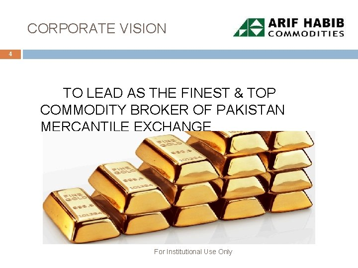 CORPORATE VISION 4 TO LEAD AS THE FINEST & TOP COMMODITY BROKER OF PAKISTAN