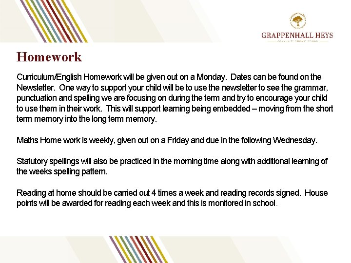 Homework Curriculum/English Homework will be given out on a Monday. Dates can be found