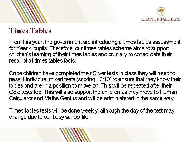 Times Tables From this year, the government are introducing a times tables assessment for