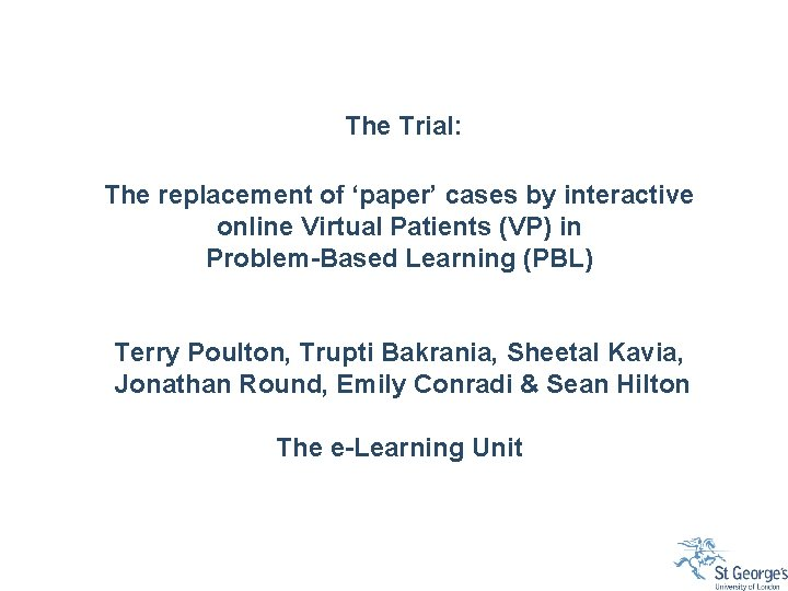 The Trial: The replacement of 'paper' cases by interactive online Virtual Patients (VP) in