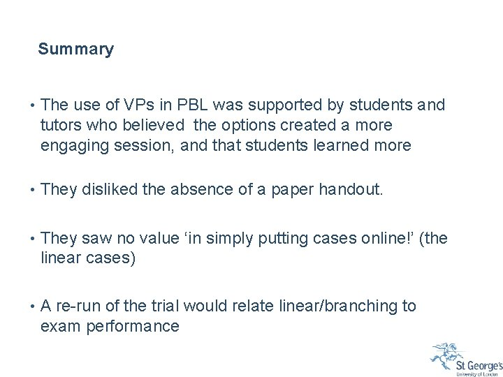 Summary • The use of VPs in PBL was supported by students and tutors