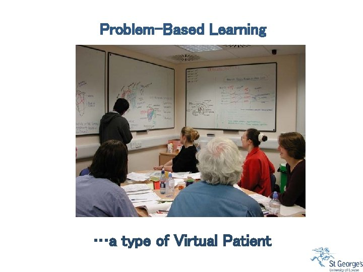 Problem-Based Learning …a type of Virtual Patient