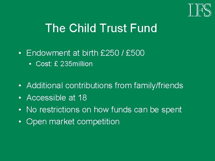 The Child Trust Fund • Endowment at birth £ 250 / £ 500 •
