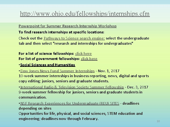 http: //www. ohio. edu/fellowships/internships. cfm Powerpoint for Summer Research Internship Workshop To find research