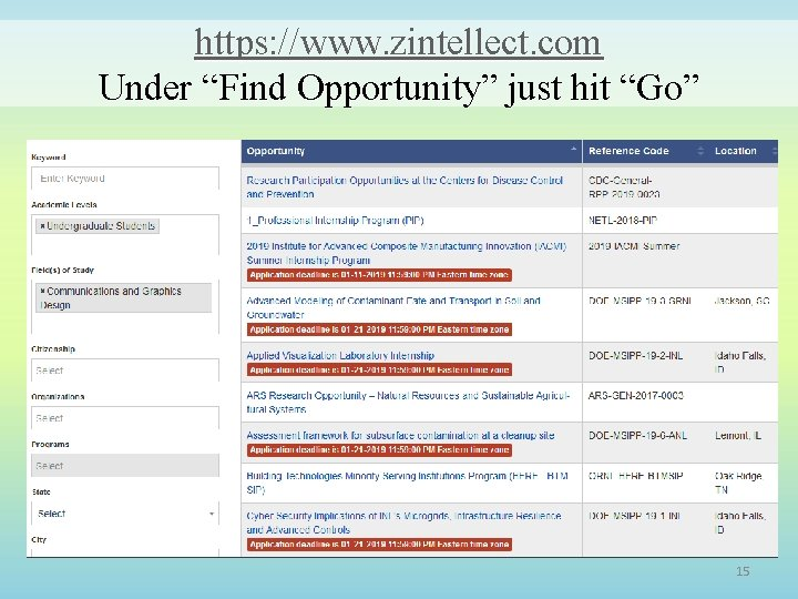 "https: //www. zintellect. com Under ""Find Opportunity"" just hit ""Go"" 15"