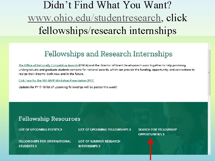 Didn't Find What You Want? www. ohio. edu/studentresearch, click fellowships/research internships 20