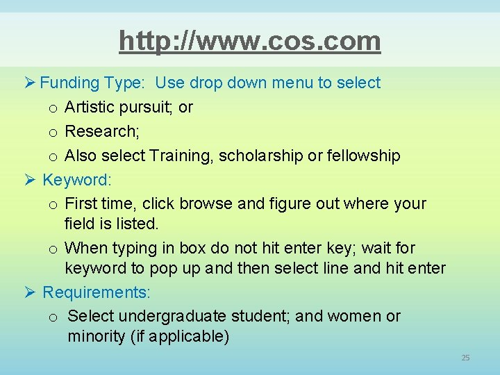 http: //www. cos. com Ø Funding Type: Use drop down menu to select o