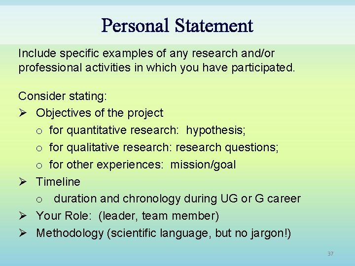 Personal Statement Include specific examples of any research and/or professional activities in which you