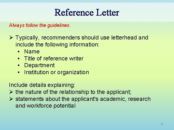 Reference Letter Always follow the guidelines. Ø Typically, recommenders should use letterhead and include