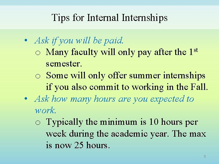 Tips for Internal Internships • Ask if you will be paid. o Many faculty