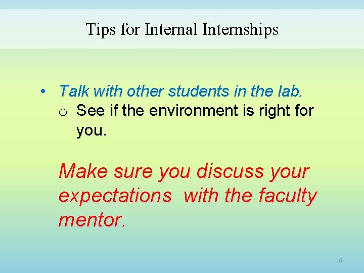 Tips for Internal Internships • Talk with other students in the lab. o See