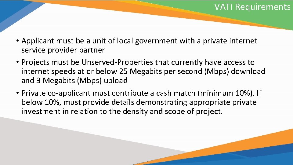 VATI Requirements • Applicant must be a unit of local government with a private