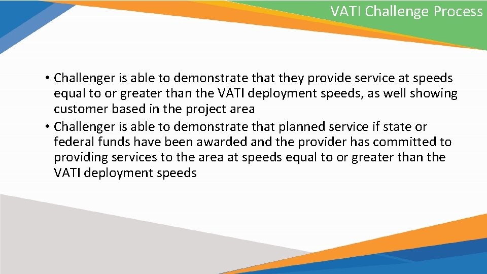 VATI Challenge Process • Challenger is able to demonstrate that they provide service at