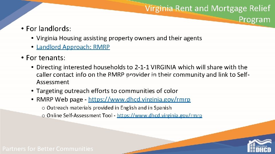 • For landlords: Virginia Rent and Mortgage Relief Program • Virginia Housing assisting