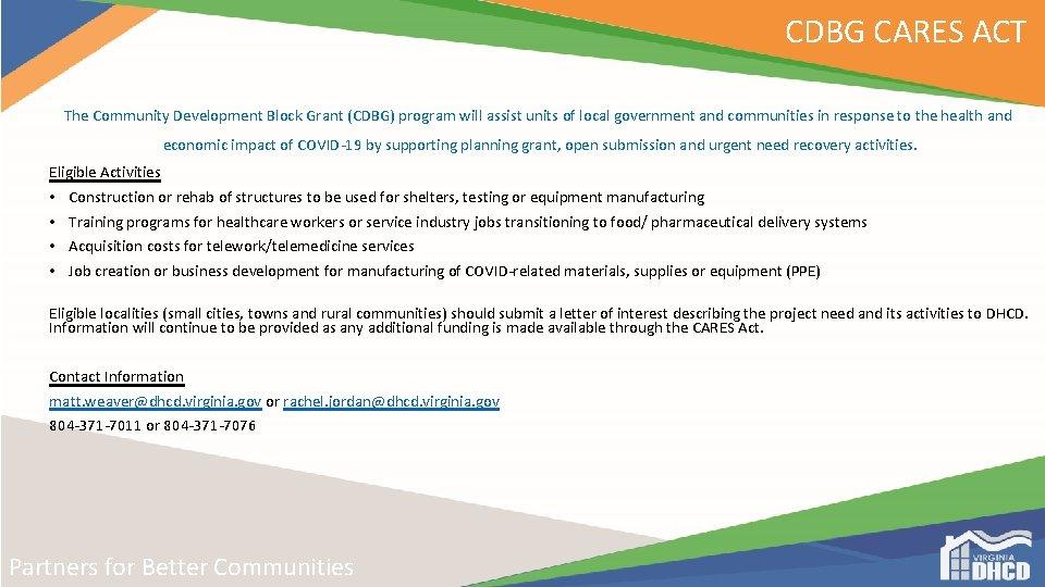 CDBG CARES ACT The Community Development Block Grant (CDBG) program will assist units of