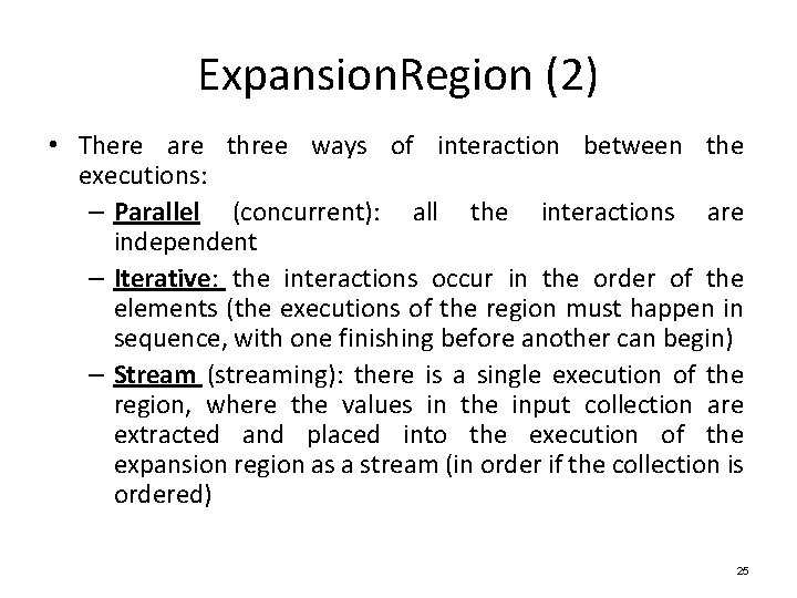 Expansion. Region (2) • There are three ways of interaction between the executions: –