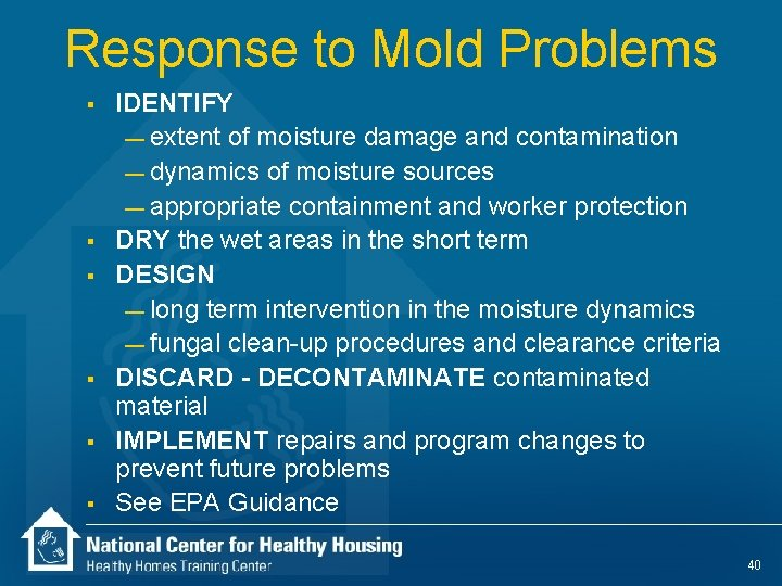 Response to Mold Problems § § § IDENTIFY — extent of moisture damage and