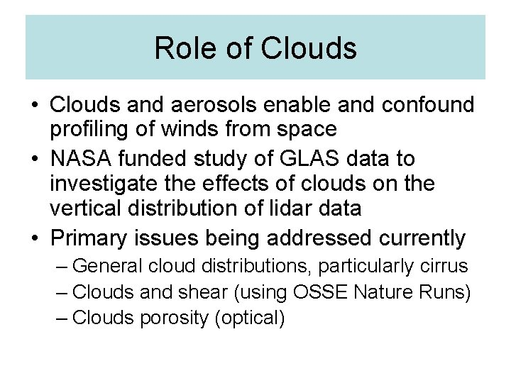 Role of Clouds • Clouds and aerosols enable and confound profiling of winds from