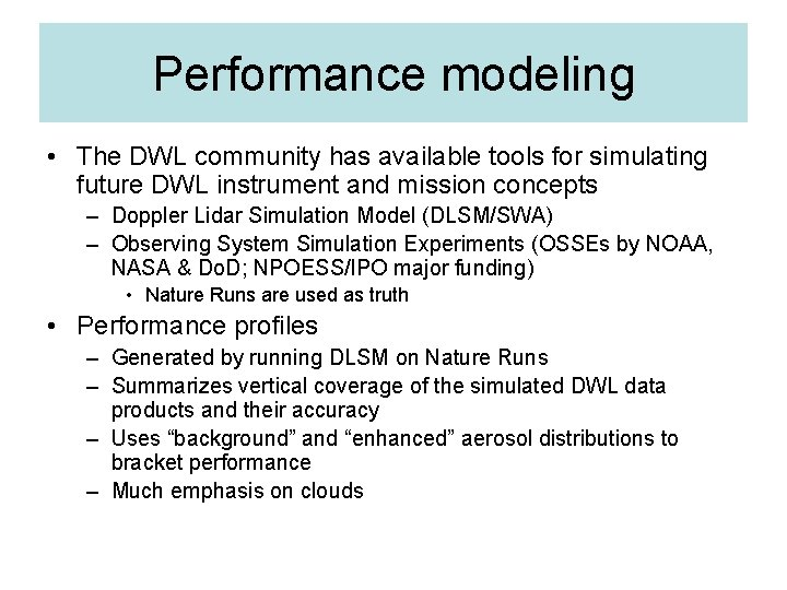 Performance modeling • The DWL community has available tools for simulating future DWL instrument
