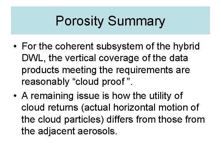 Porosity Summary • For the coherent subsystem of the hybrid DWL, the vertical coverage