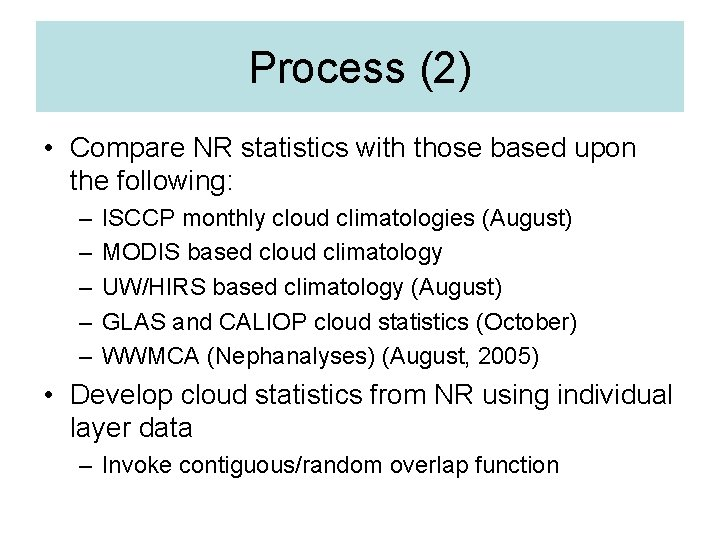 Process (2) • Compare NR statistics with those based upon the following: – –