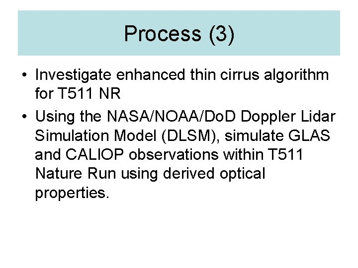 Process (3) • Investigate enhanced thin cirrus algorithm for T 511 NR • Using