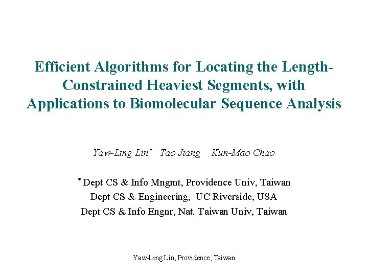 Efficient Algorithms for Locating the Length. Constrained Heaviest Segments, with Applications to Biomolecular Sequence