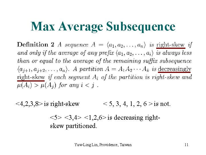 Max Average Subsequence <4, 2, 3, 8> is right-skew < 5, 3, 4, 1,