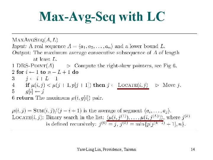 Max-Avg-Seq with LC Yaw-Ling Lin, Providence, Taiwan 14