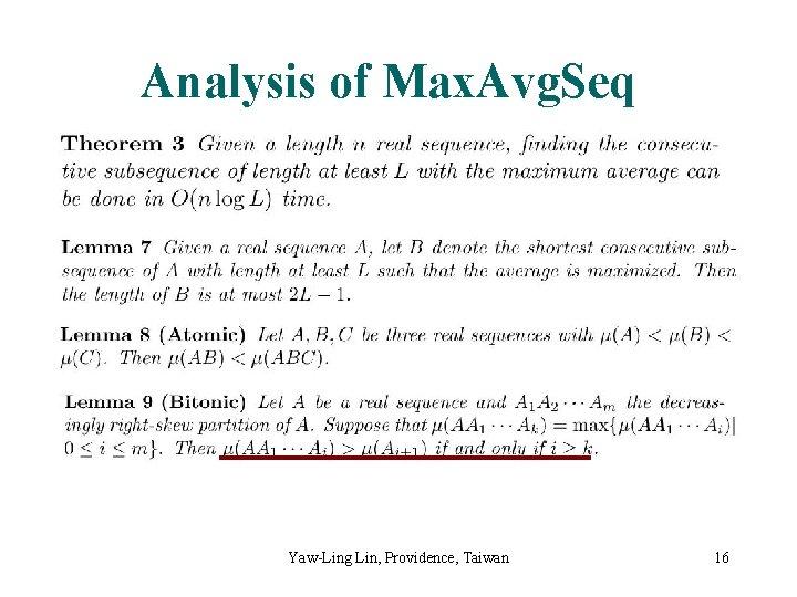 Analysis of Max. Avg. Seq Yaw-Ling Lin, Providence, Taiwan 16