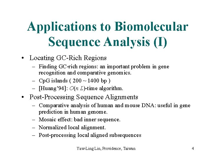 Applications to Biomolecular Sequence Analysis (I) • Locating GC-Rich Regions – Finding GC-rich regions: