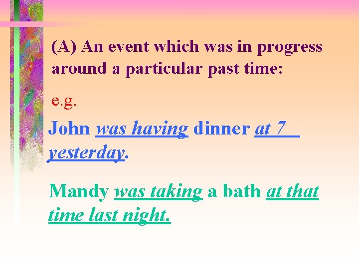 (A) An event which was in progress around a particular past time: e. g.